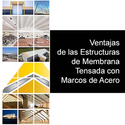 Ventajas de las Estructuras de Membrana Tensada con Marcos de Acero